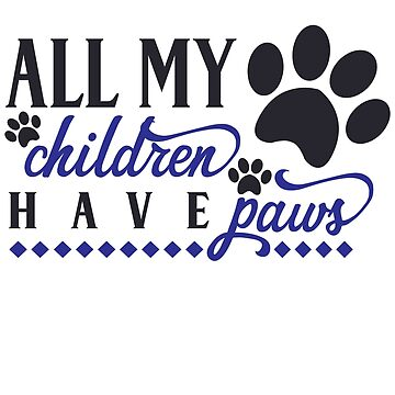 My Children Have Paws blue by VaughnPhotos