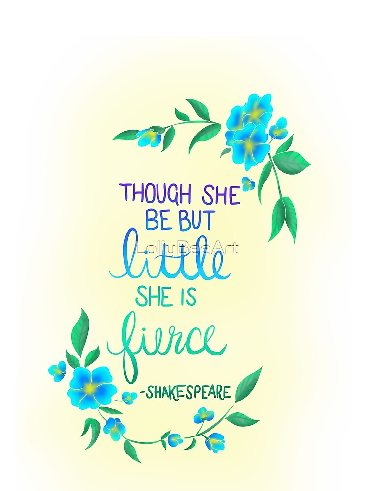 Though She Be But Little She Is Fierce Shakespeare Quote T Shirt By