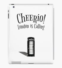 Cheerio! London Is Calling! iPad Case/Skin