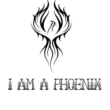 I am a Phoenix by cheekyghost