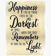 Happiness Can be Found, Even in the Darkest of Times... Poster