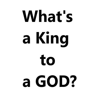 What's a king to a god by Spirit-Guide