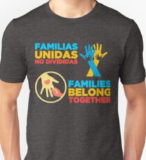 End Immigrant Family Separations T Shirt Families Belong Together Shirt Unisex T-Shirt