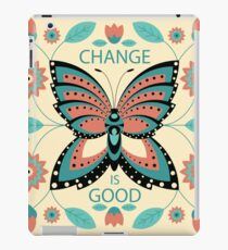 Change is Good iPad Case/Skin