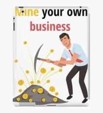 Mine your own Business iPad Case/Skin