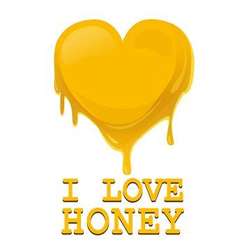 I Love Honey by maxarus