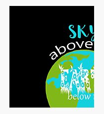 Sky Above Me Earth Below Me Fire Within Me Motivational Design Photographic Print