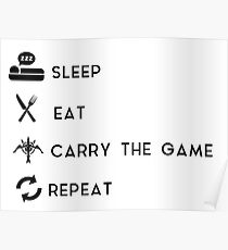 Sleep - Eat - Carry the Game - Repeat Poster