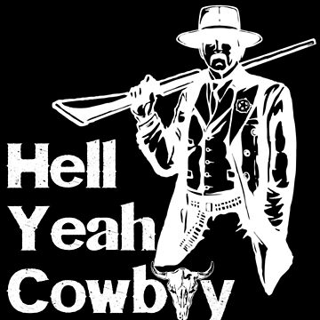 Hell Yeah Cowboy by BBPH