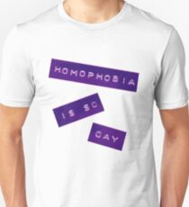 Homophobia Is So Gay II Unisex T-Shirt