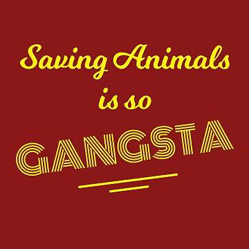 Retro 60s Animal Rights - Saving Animals Is So Gangsta by RaveRebel
