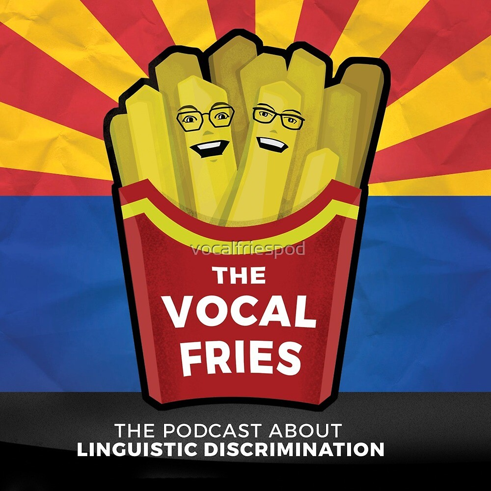 The Vocal Fries Arizona Logo by vocalfriespod