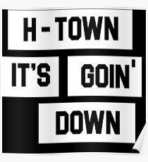 H-TOWN IT'S GOING DOWN Poster