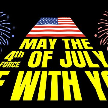 May the 4th of July be with you, wordplay with 'force' by peter2art