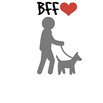 BFF Dog Person I Love My Dog. by MarBdesigns