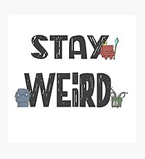 """""""Stay Weird"""" Print Photographic Print"""