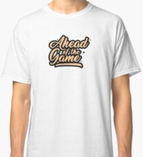 Ahead of the Game Classic T-Shirt
