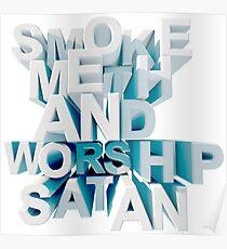 Smoke Meth and Worship Satan Poster
