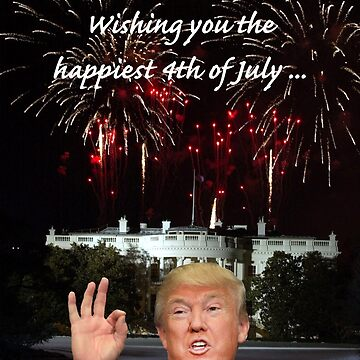 The Happiest 4th of July from Donald Trump by TrumpThe45th