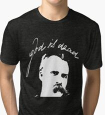 God Is Dead- Friedrich Nietzsche Philosophy Tri-blend T-Shirt