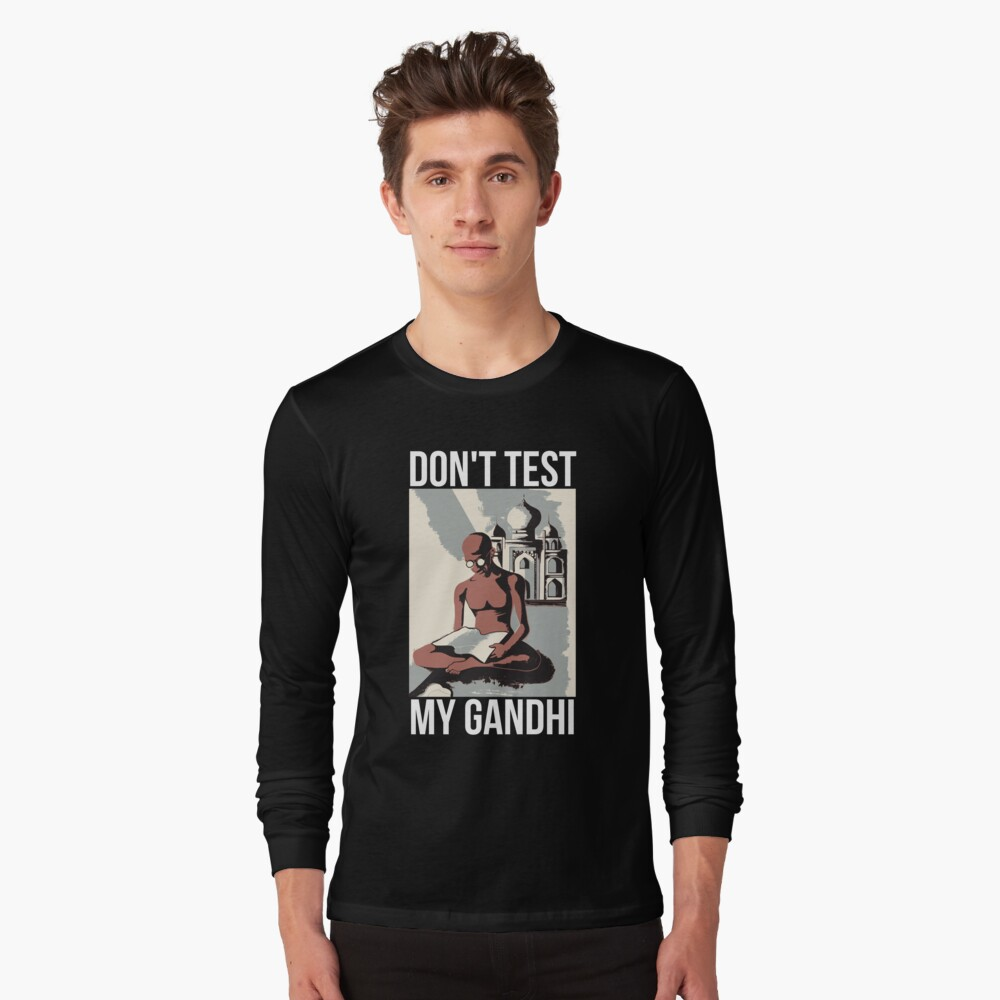 """""""don't test my gandhi  don't test my patience shirt"""" t"""