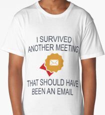 I survived another meeting rectangle Long T-Shirt