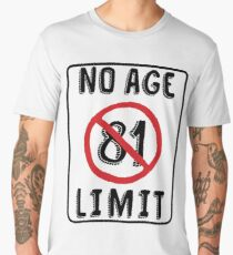 No Age Limit 81st Birthday Gifts Funny B Day For 81 Year Old Mens Premium