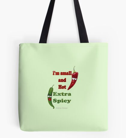 Extra Hot & Spicy (6481 views) Tote Bag