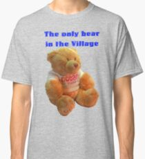 The only Bear in the Village Classic T-Shirt
