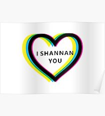 I Shannan You Queer Eye Style Logo Poster
