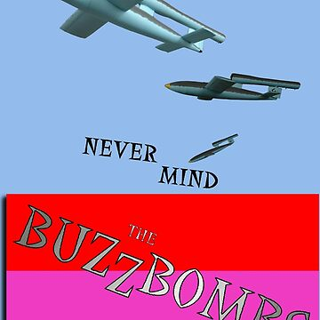 Never Mind The BuzzBombs Design by muz2142