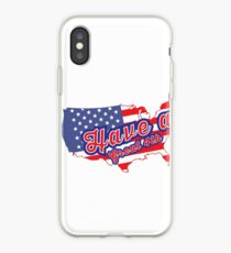 Have a Great 4th of July iPhone Case