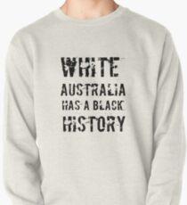 White Australia Has A Black History Pullover