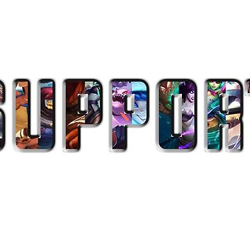 SUPPORT League Of Legends by backdoorstore