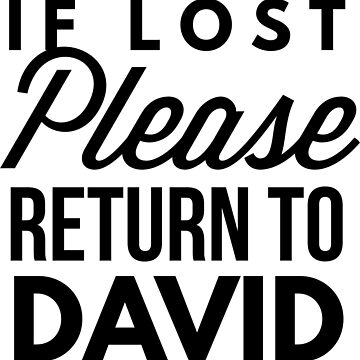 If lost please return to David by tshirtexpress