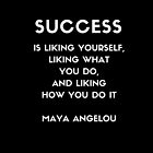 Maya Angelou SUCCESS quote by IdeasForArtists