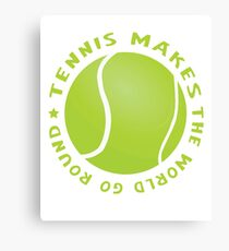 Tennis makes the world go round Canvas Print