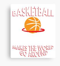 Basketball makes the world go round Canvas Print