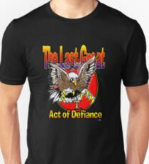 The Last Great Act of Defiance T-Shirt