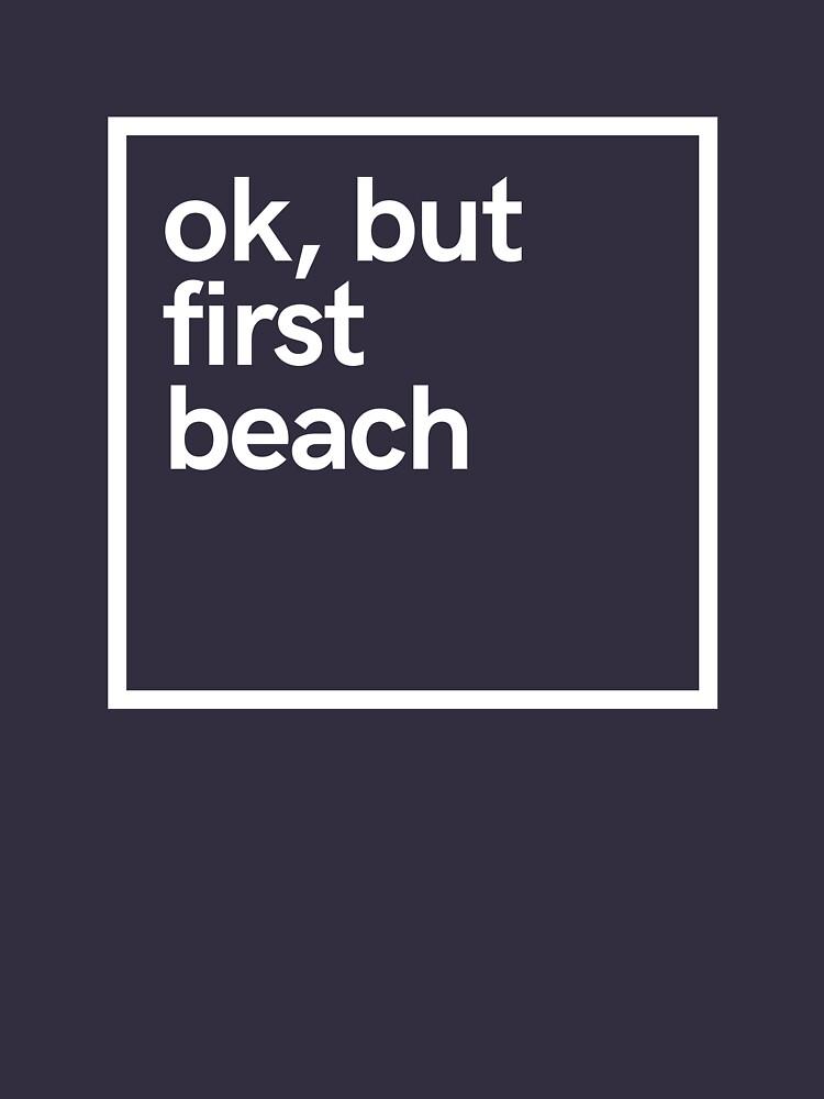 Ok, but first beach by hsco