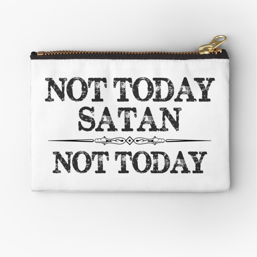 Not Today Satan Not Today Tshirt for Women Men & Kids Zipper Pouch