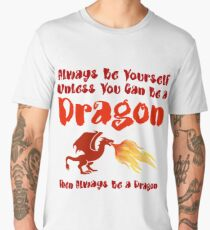 Always Be Yourself Funny For Dragon Lovers | Fantasy Fire Lizard Gift for Kings and Princesses who Love Reading and Games! Men's Premium T-Shirt