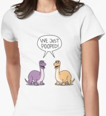 """""""We Just Pooped"""" Dinosaur Design  Women's Fitted T-Shirt"""