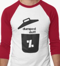 dumped doff T-Shirt
