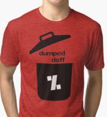 dumped doff Tri-blend T-Shirt