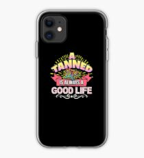 A Tanned Life Is Always A Good Life iPhone Case