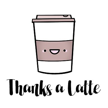 Thanks a Latte by staceyroman