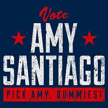 Vote Amy Santiago - Pick Amy, Dummies! by huckblade