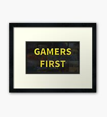 Gamers First Framed Print