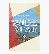 Travel Wide & Far Photographic Print